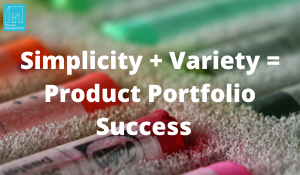 Simplicity + Variety = Product Portfolio Success
